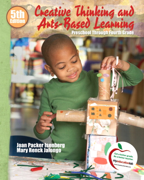 Creative Thinking and Arts-Based Learning: Preschool Through Fourth Grade, CourseSmart eTextbook, 5th Edition