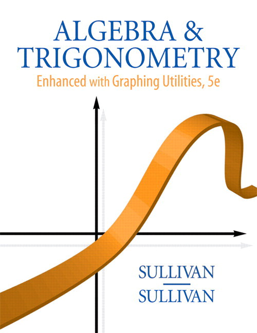 Algebra and Trigonometry Enhanced with Graphing Utilities, CourseSmart eTextbook, 5th Edition
