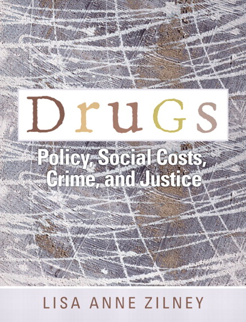 Drugs: Policy, Social Costs, Crime, and Justice, CourseSmart eTextbook