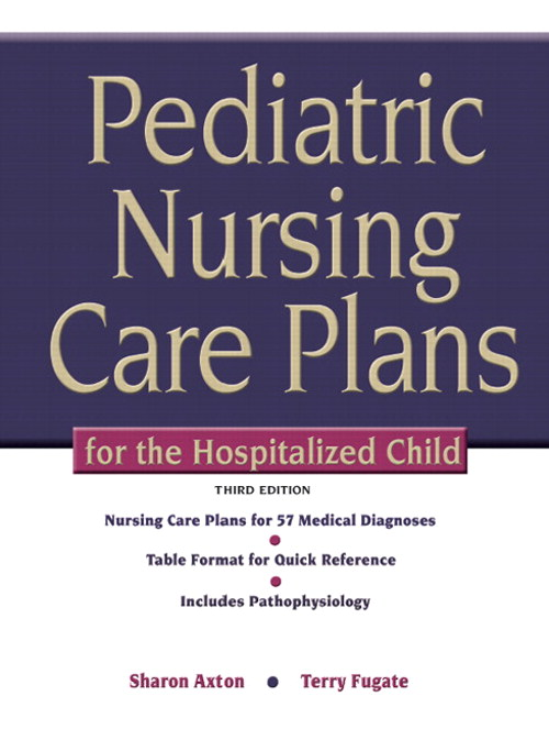 Pediatric Nursing Care Plans for the Hospitalized Child, CourseSmart eTextbook, 3rd Edition