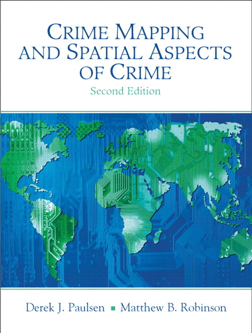 Crime Mapping and Spatial Aspects of Crime, CourseSmart eTextbook, 2nd Edition