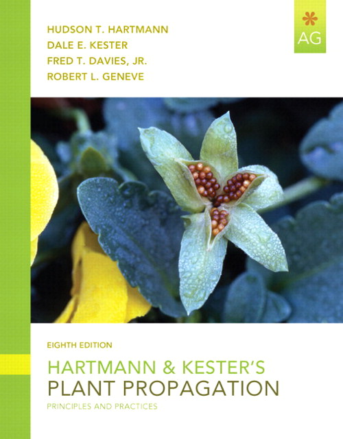 Hartmann & Kester's Plant Propagation, Student Value Edition, 8th Edition