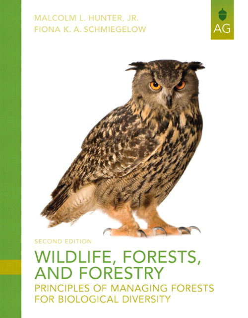 Wildlife, Forests, and Forestry: Principles of Managing Forests for Biological Diversity, CourseSmart eTextbook, 2nd Edition