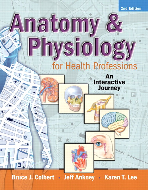 Anatomy and Physiology for Health Professions: An Interactive Journey, CourseSmart eTextbooK, 2nd Edition