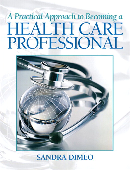 Practical Approach Becoming a Health Care Professional, A, CourseSmart eTextbook