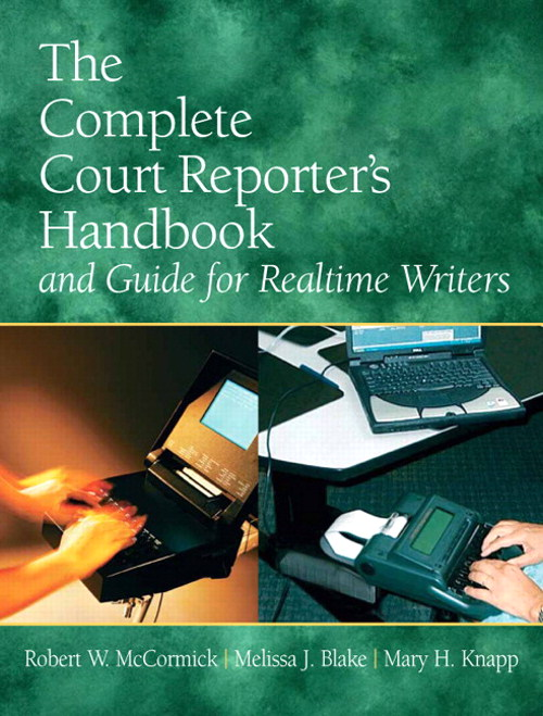 Complete Court Reporter's Handbook and Guide for Realtime Writers, The, CourseSmart eTextbook, 5th Edition
