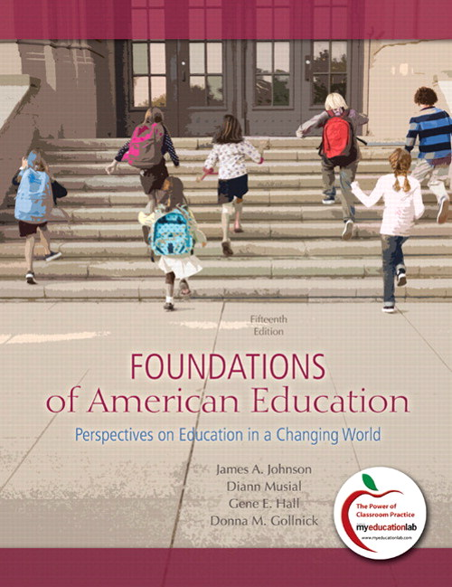 Foundations of American Education: Perspectives on Education in a Changing World, CourseSmart eTextbook, 15th Edition