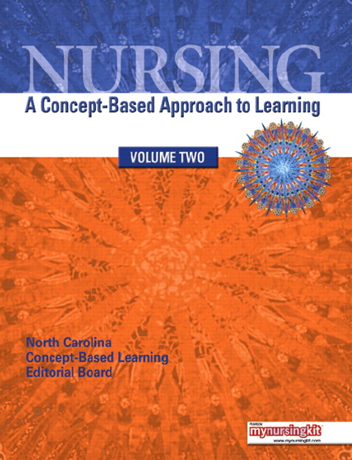 Nursing: A Concept–Based Approach to Learning, Volume 2