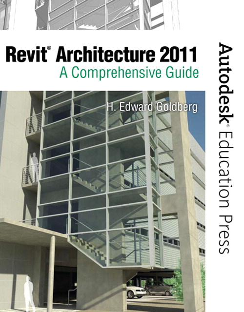 Revit Architecture 2011: A Comprehensive Guide, CourseSmart eTextbook