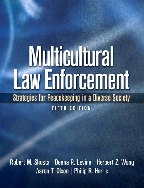 Multicultural Law Enforcement: Strategies for Peacekeeping in a Diverse Society, CourseSmart eTextbook, 5th Edition