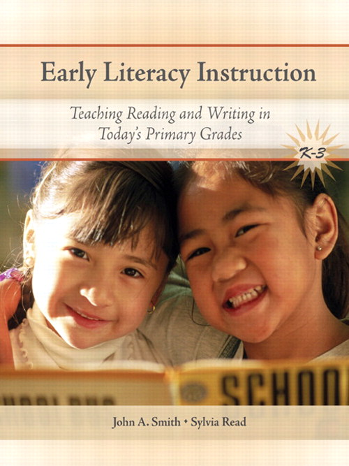 Early Literacy Instruction: Teaching Reading and Writing in Today's Primary Grades, 2nd Edition