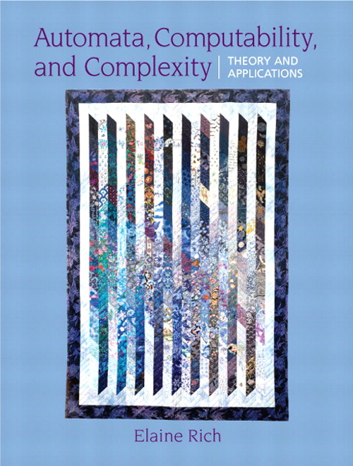 Automata, Computability and Complexity: Theory and Applications, CourseSmart eTextbook