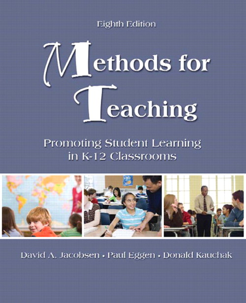 Methods for Teaching: Promoting Student Learning in K-12 Classrooms, 8th Edition