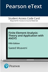 Pearson eText Finite Element Analysis: Theory and