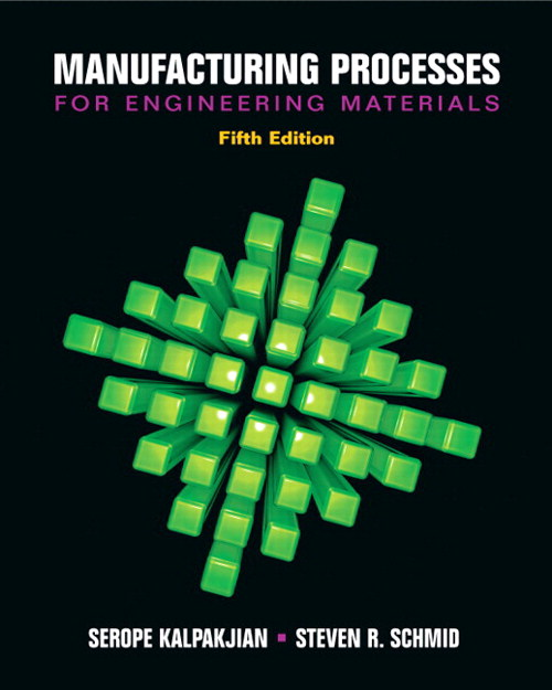 Manufacturing Processes for Engineering Materials, CourseSmart eTextbook, 5th Edition