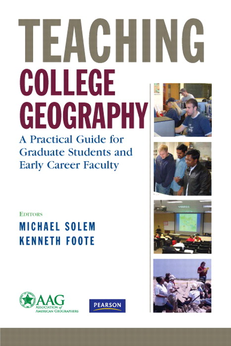 Teaching College Geography: A Practical Guide for Graduate Students and Early Career Faculty