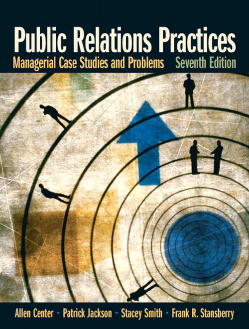 Public Relations Practices: Managerial Case Studies and Problems, CourseSmart eTextbook, 7th Edition