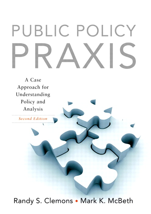 Public Policy Praxis: A Case Approach for Understanding Policy and Analysis, CourseSmart eTextbook, 2nd Edition