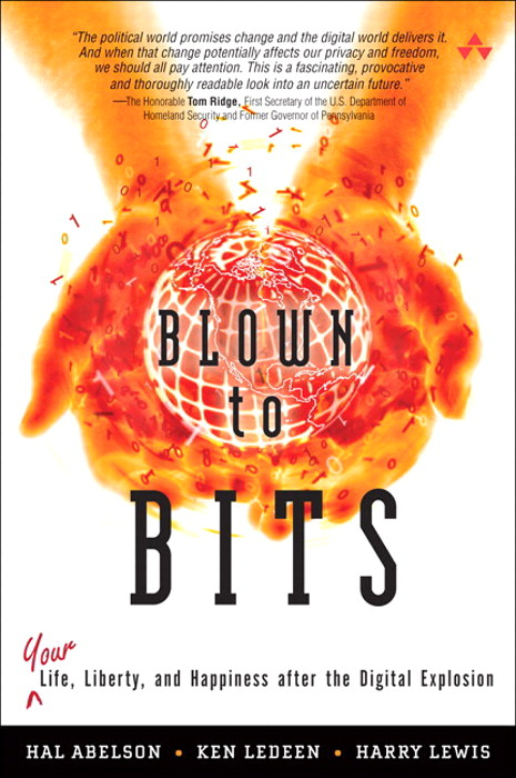 Blown to Bits: Your Life, Liberty, and Happiness After the Digital Explosion, Safari