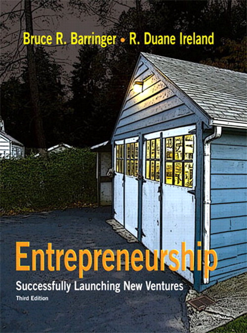 Entrepreneurship: Successfully Launching New Ventures, 3rd Edition
