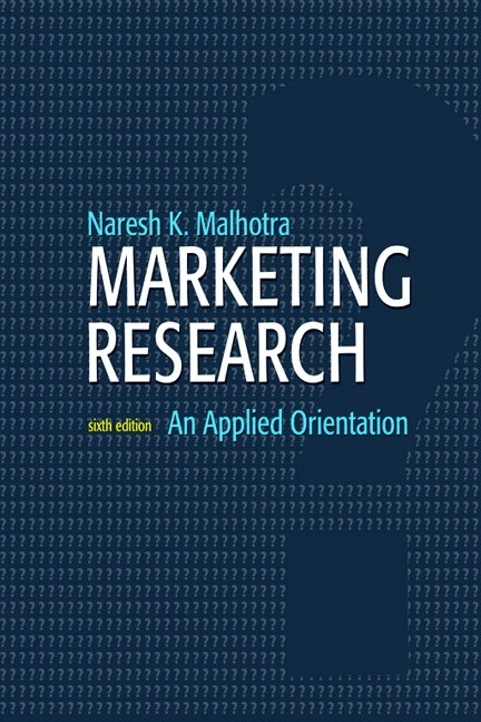 Marketing Research: An Applied Orientation, 6th Edition