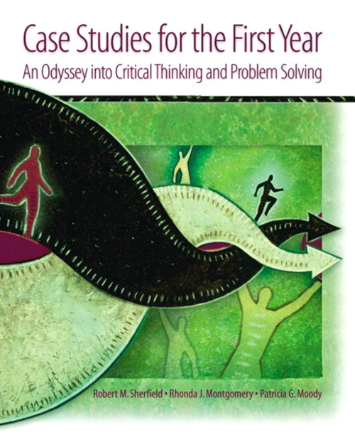 Case Studies for the First Year: An Odyssey into Critical Thinking and Problem Solving Value Package (includes Student Reflection Journal (Lab Manual)