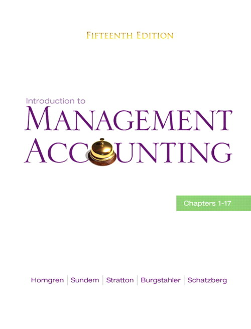 Introduction to Management Accounting: Ch's 1-17, CourseSmart eTextbook, 15th Edition
