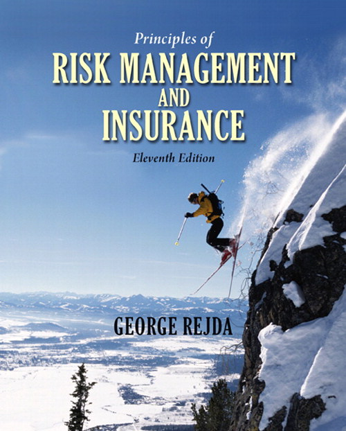 Principles of Risk Management and Insurance, 11th Edition