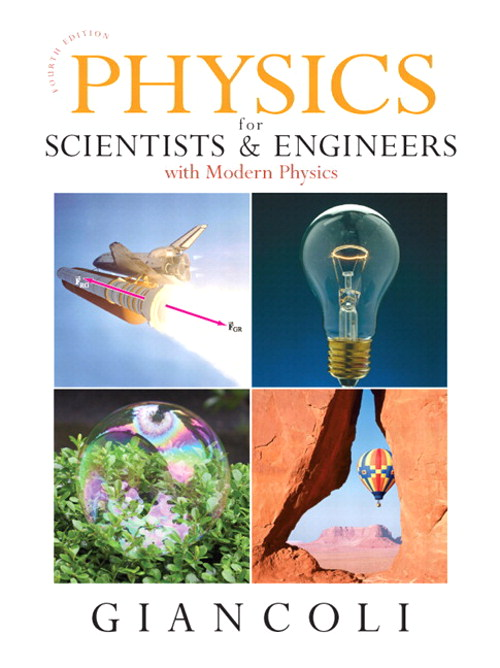 Physics for Scientists and Engineers (Chs 1-37) with MasteringPhysics, 4th Edition