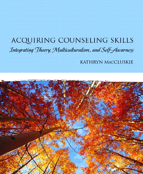 Acquiring Counseling Skills: Integrating Theory, Multiculturalism, and Self-Awareness, CourseSmart eTextbook