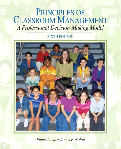 Principles of Classroom Management: A Professional Decision Making Model, CourseSmart eTextbook, 6th Edition