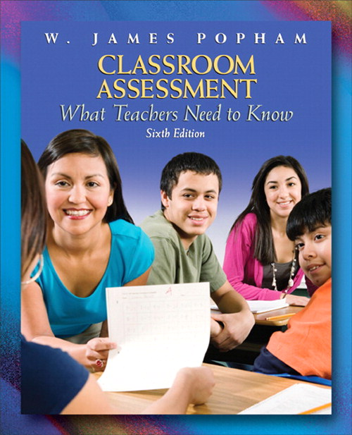 Classroom Assessment: What Teachers Need to Know, CourseSmart eTextbook, 6th Edition