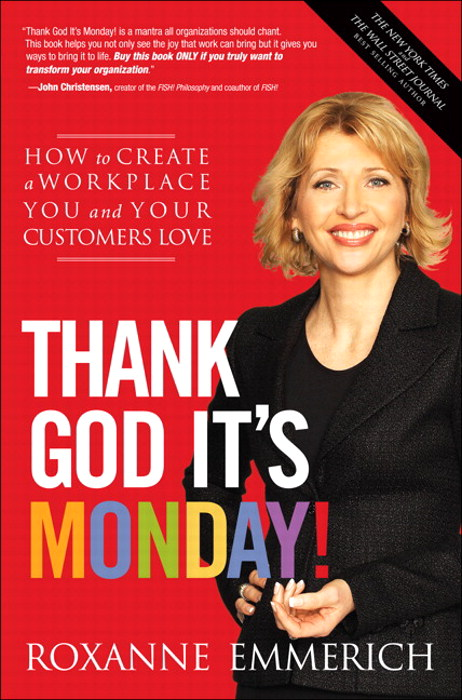 Thank God It's Monday!: How to Create a Workplace You and Your Customers Love, Safari