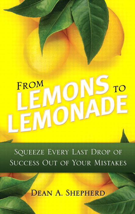 From Lemons to Lemonade: Squeeze Every Last Drop of Success Out of Your Mistakes, Safari