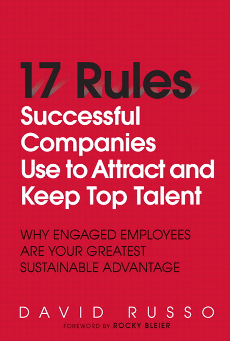 17 Rules Successful Companies Use to Attract and Keep Top Talent: Why Engaged Employees Are Your Greatest Sustainable Advantage, Safari
