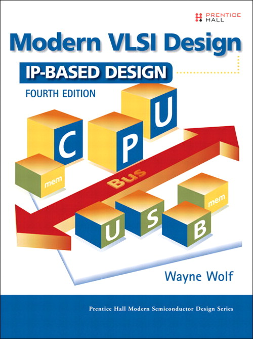 Modern VLSI Design: IP-Based Design, Safari, 4th Edition