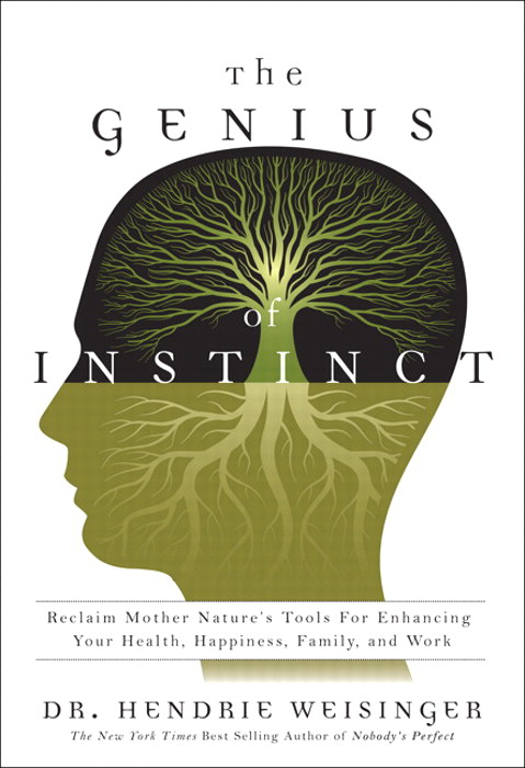 Genius of Instinct, The: Reclaim Mother Nature's Tools for Enhancing Your Health, Happiness, Family, and Work, Safari