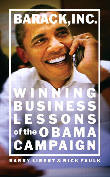Barack, Inc.: Winning Business Lessons of the Obama Campaign, Safari