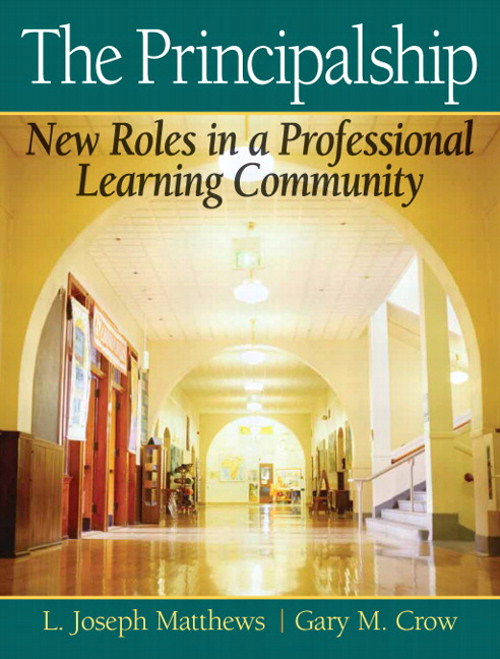 Principalship, The: New Roles in a Professional Learning Community, CourseSmart eTextbook