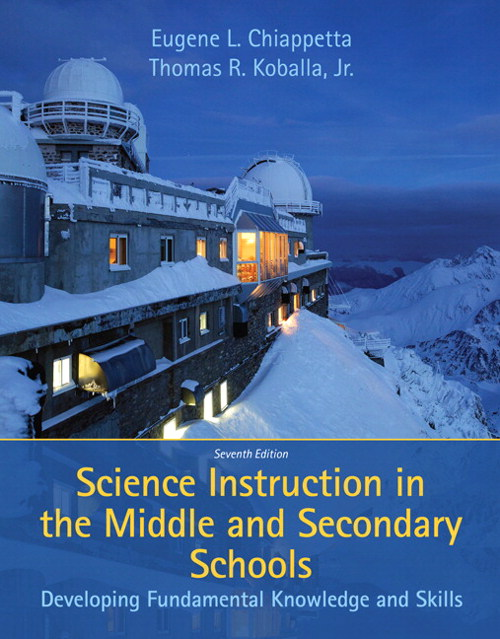 Science Instruction in the Middle and Secondary Schools: Developing Fundamental Knowledge and Skills, CourseSmart eTextbook, 7th Edition