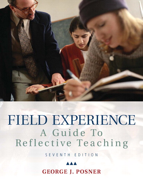 Field Experience: A Guide to Reflective Teaching, CourseSmart eTextbook, 7th Edition