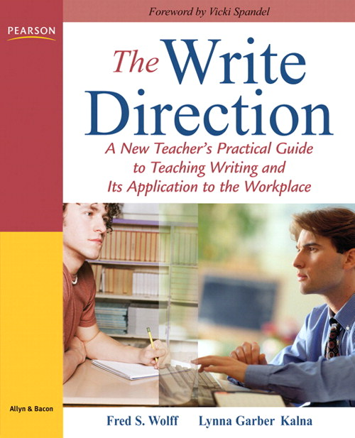 Write Direction, The: A New Teacher's Practical Guide to Teaching Writing and Its Application to the Workplace, CourseSmart eTextbook