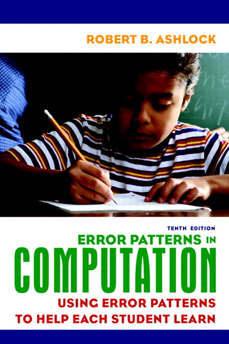 Error Patterns in Computation: Using Error Patterns to Help Each Student Learn, CourseSmart eTextbook, 10th Edition