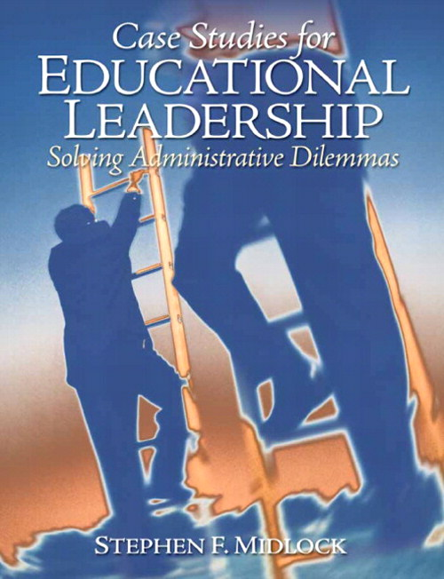 Case Studies for Educational Leadership: Solving Administrative Dilemmas, CourseSmart eTextbook
