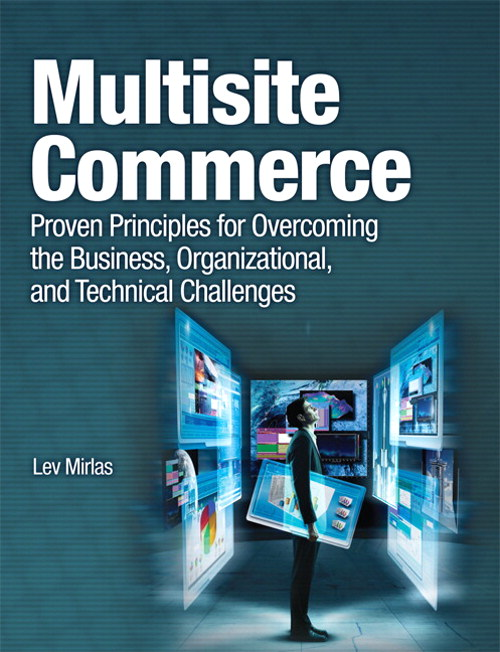 Multisite Commerce: Proven Principles for Overcoming the Business, Organizational, and Technical Challenges, Safari