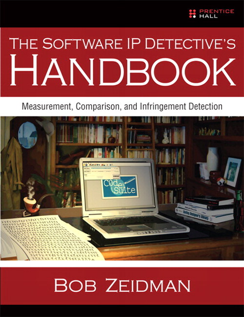 Software IP Detective's Handbook, The: Measurement, Comparison, and Infringement Detection, Enhanced Edition