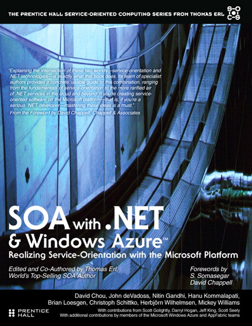 SOA with .NET and Windows Azure: Realizing Service-Orientation with the Microsoft Platform, Safari