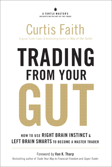 Trading from Your Gut: How to Use Right Brain Instinct & Left Brain Smarts to Become a Master Trader, Safari