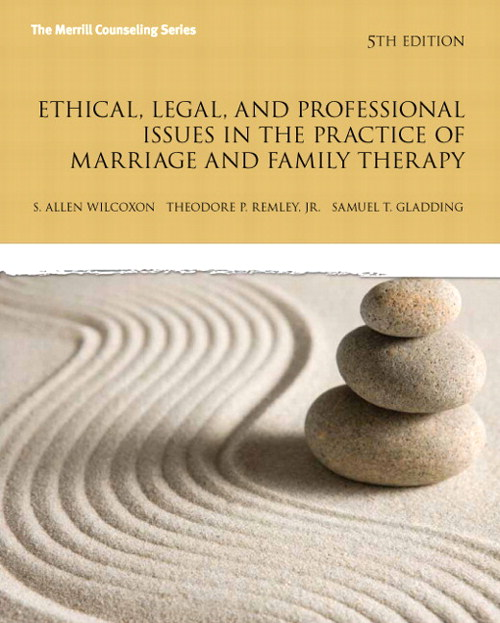 Ethicial, Legal, and Professional Issues in the Practice of Marriage and Family Therapy, CourseSmart eTextbook, 5th Edition