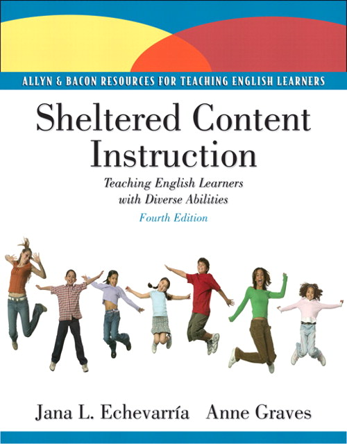 Sheltered Content Instruction: Teaching English Language Learners with Diverse Abilities, CourseSmart eTextbook, 4th Edition
